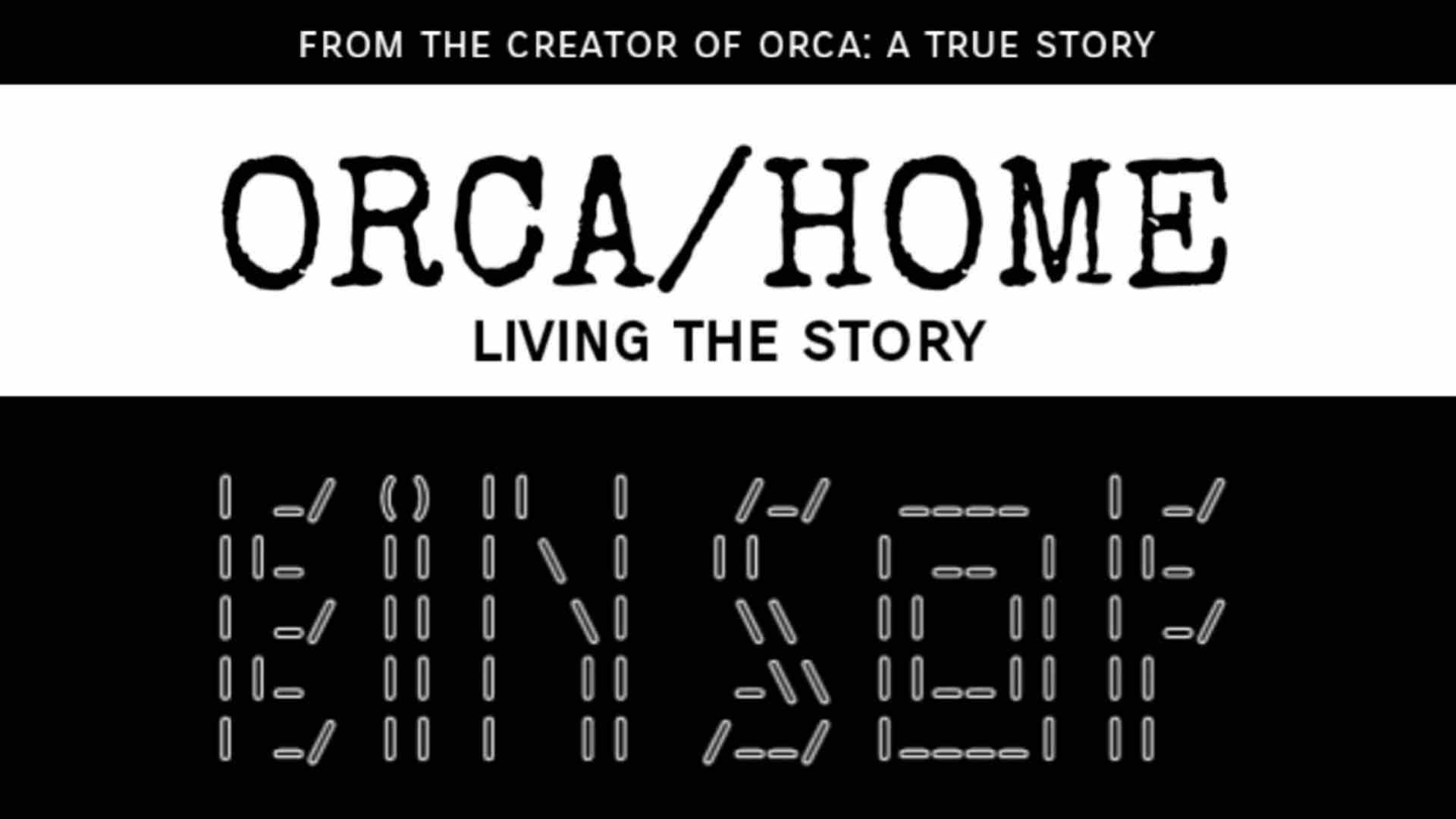 Orca: Home, Living the Story (2019)