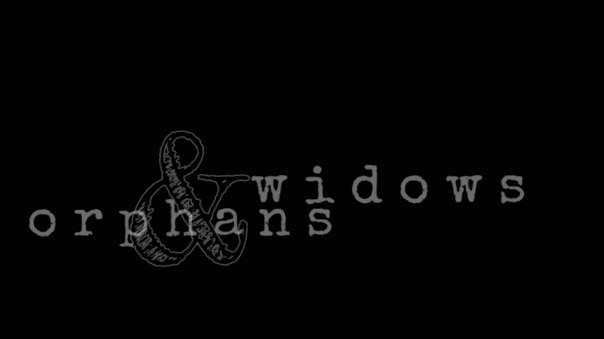 Widows & Orphans (2019)