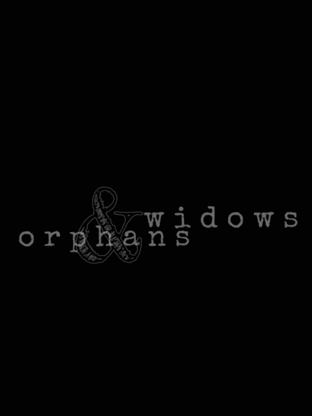 Widows & Orphans (2019)